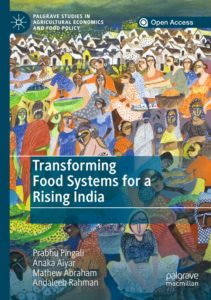 "Prof Prabhu Pingali, Independent Governing Board Member of ICRISAT and his recent book on ""Transforming Food Systems for a Rising India."""